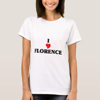 I love Florence Al T-Shirt