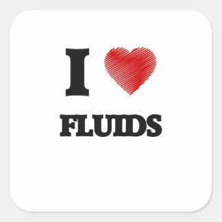 I love Fluids Square Sticker