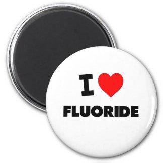 I Love Fluoride 6 Cm Round Magnet