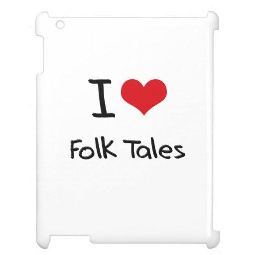 I Love Folk Tales Case For The iPad