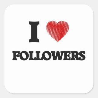 I love Followers Square Sticker