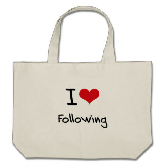 I Love Following Bags