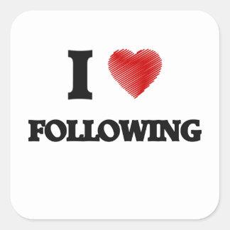 I love Following Square Sticker