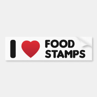 I Love Food Stamps Bumper Sticker