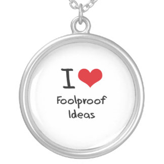 I Love Foolproof Ideas Personalized Necklace