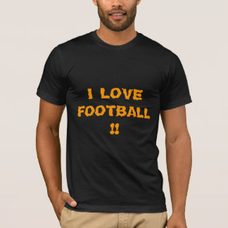 "I LOVE FOOTBALL!!>""Sports Humour Tee shirts"""