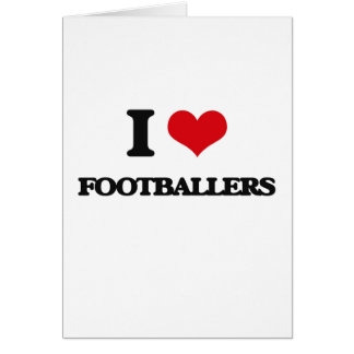 I love Footballers Greeting Card