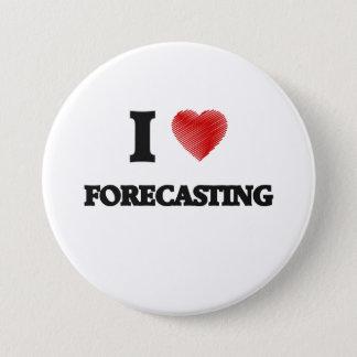 I love Forecasting 7.5 Cm Round Badge