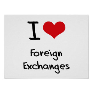 I Love Foreign Exchanges Posters