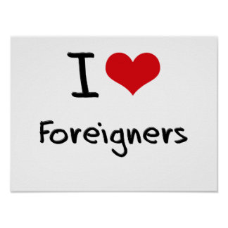 I Love Foreigners Poster