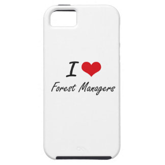 I love Forest Managers iPhone 5 Covers