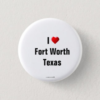 """""""I Love Fort Worth, Texas"""" Button/Lapel Pin"""