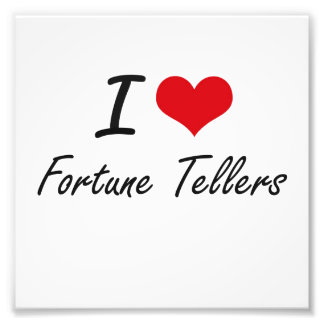 I love Fortune Tellers Photographic Print
