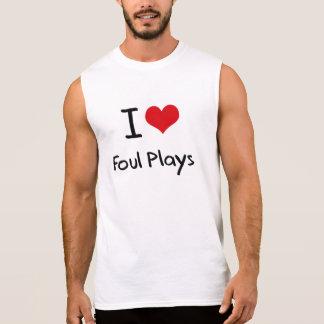 I Love Foul Plays Sleeveless Shirt