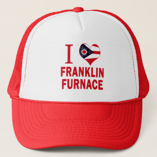 I love Franklin Furnace, Ohio Trucker Hat
