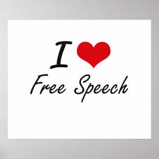 I love Free Speech Poster