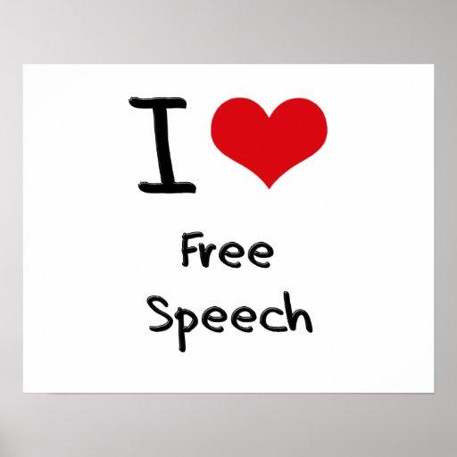 I Love Free Speech Posters