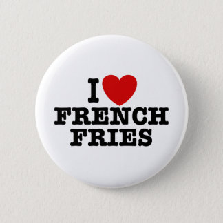I Love French Fries 6 Cm Round Badge