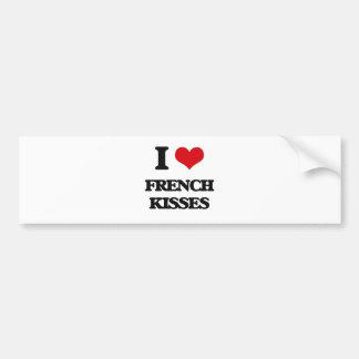 I love French Kisses Bumper Sticker