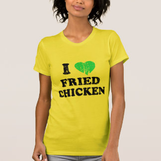 I Love Fried Chicken Shirts
