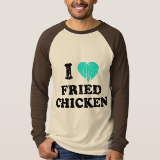 I Love Fried Chicken Tee Shirt