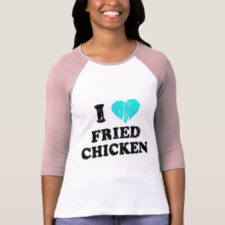 I Love Fried Chicken Tee Shirts