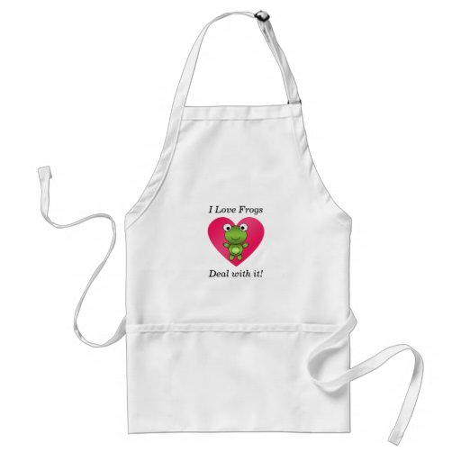 I love frogs deal with it apron