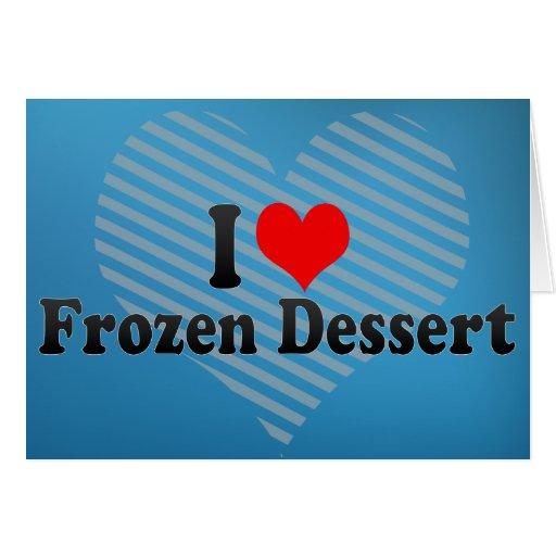 I Love Frozen Dessert Cards