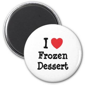 I love Frozen Dessert heart T-Shirt Magnet