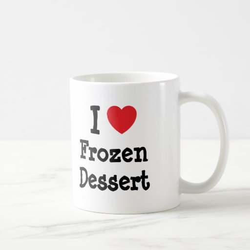 I love Frozen Dessert heart T-Shirt Mugs