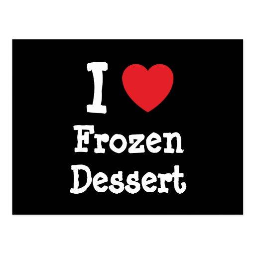 I love Frozen Dessert heart T-Shirt Postcard