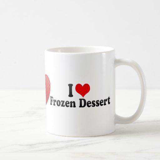 I Love Frozen Dessert Coffee Mugs