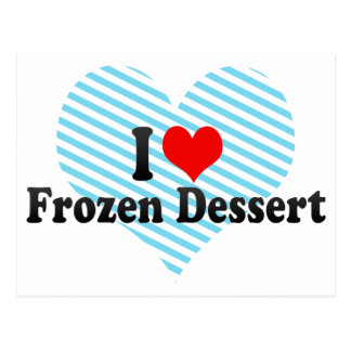 I Love Frozen Dessert Postcard