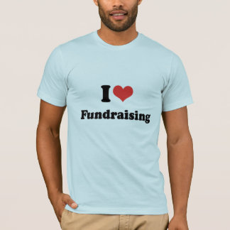 I LOVE FUNDRAISING - .png T-Shirt