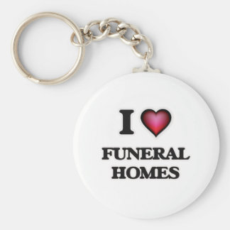 I love Funeral Homes Basic Round Button Key Ring