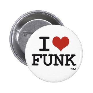 I LOVE FUNK 6 CM ROUND BADGE