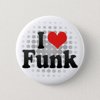 I Love Funk 6 Cm Round Badge
