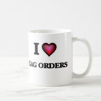 I love Gag Orders Coffee Mug