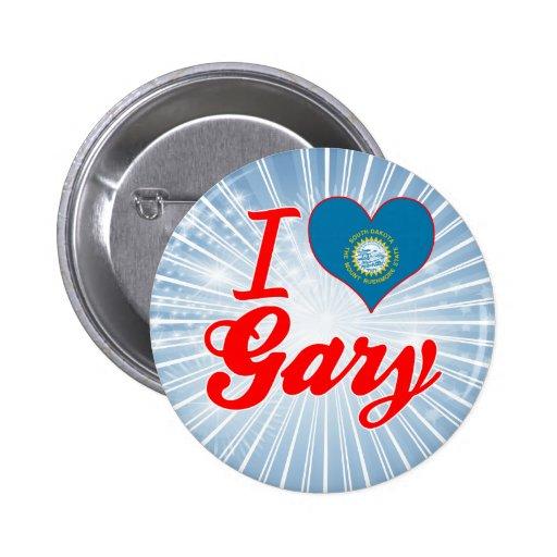 I Love Gary, South Dakota Pins