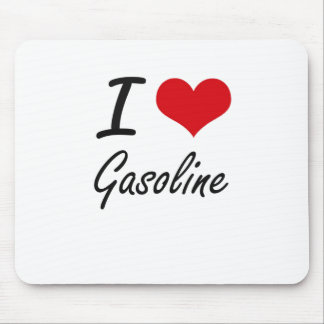 I love Gasoline Mouse Pad