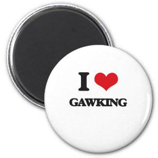 I love Gawking Refrigerator Magnet