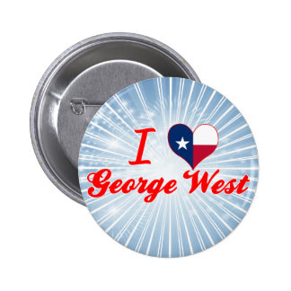 I Love George West Texas Pinback Button