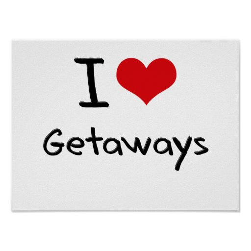 I Love Getaways Posters