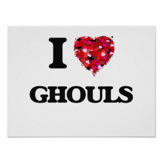 I Love Ghouls Poster