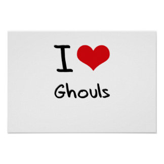I Love Ghouls Posters