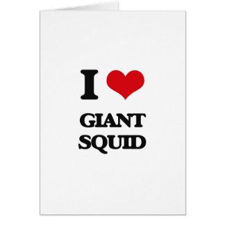 I love Giant Squid Greeting Card