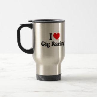 I love Gig Racing Coffee Mugs
