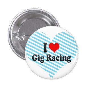 I love Gig Racing Pinback Button