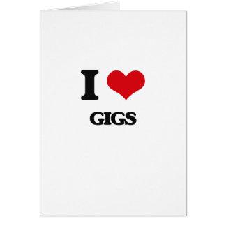 I love Gigs Greeting Card