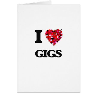 I Love Gigs Greeting Card